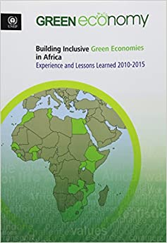 Book Building Inclusive Green Economies in Africa: Experience and Lessons Learned 2010-2015