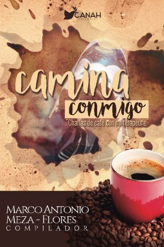 Camina conmigo: Charlas de café con tu terapeuta (Spanish Edition) pdf
