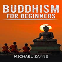BUDDHISM FOR BEGINNERS: STEP-BY-STEP GUIDE ON HOW TO MEDITATE THE BUDDHIST WAY: INNER PEACE, BOOK 1