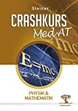Crashkurs MedAT: Physik & Mathematik: Überarbeitete Auflage - November 2015