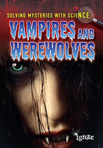 Vampires & Werewolves (Solving Mysteries With (Information About Vampires)