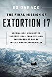 img - for The Final Mission of Extortion 17: Special Ops, Helicopter Support, SEAL Team Six, and the Deadliest Day of the U.S. War in Afghanistan book / textbook / text book