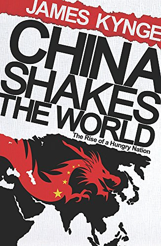 China Shakes the World: The Rise of a Hungry Nation