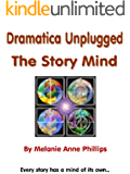 Dramatica Unplugged: The Story Mind