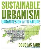 Sustainable Urbanism: Urban Design With Nature