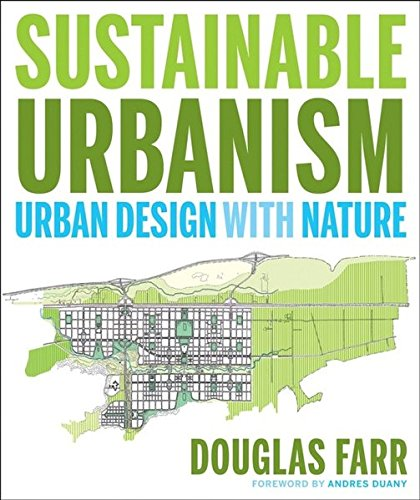 Sustainable Urbanism: Urban Design With Nature