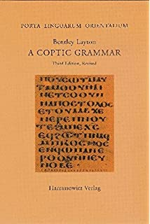 A Coptic Grammar with Chrestomathy and Glossary: Sahidic Dialect, Third Edition (PORTA LINGUARUM