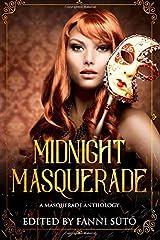 Midnight Masquerade: A Masquerade Anthology Paperback
