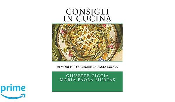 Consigli in Cucina: 40 modi per cucinare la pasta lunga (Italian ...
