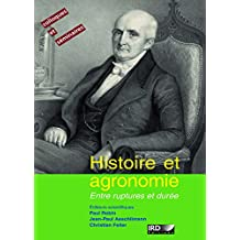 Histoire et agronomie: Entre ruptures et durée (Colloques et séminaires) (French Edition)