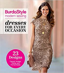 BurdaStyle Modern Sewing - Dresses For Every Occasion  BurdaStyle Magazine   9781620337035  Amazon.com  Books 6d2d3056b75a