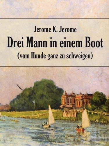 Drei Mann in einem Boot - vom Hunde ganz zu schweigen. (Kommentiert) (German - Boots.vom