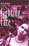 Fighting Fate, Julie Melnick, 1424138175