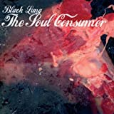 The Soul Consumer by Black Lung (2013-05-04)