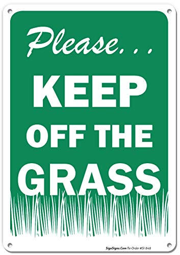 Keep Off The Grass Sign 10x7 Rust Free .040 Aluminum, UV Printed, Easy to Mount Weather Resistant Long Lasting Ink Made in USA by SIGO SIGNS