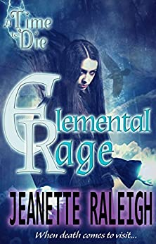 A Time to Die (Elemental Rage Book 2) by [Raleigh, Jeanette]