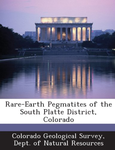 Rare-Earth Pegmatites of the South Platte District, Colorado