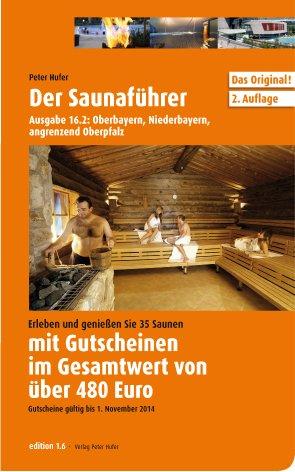 Der Saunaführer: Region Oberbayern, Niederbayern, angrenzend Oberpfalz