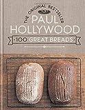 Paul Hollywood 100 Great Breads: The Original Bestseller