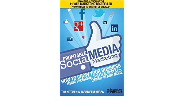 Profitable Social Media Marketing: How to Grow Your Business ...