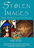 Stolen Images: Pagan Symbolism and Christianity
