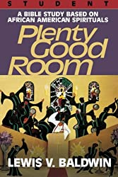 Plenty Good Room Student: A Bible Study Based on African-American Spirituals