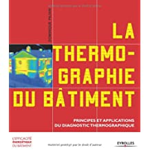 THERMOGRAPHIE DU BÂTIMENT : PRINCIPES ET APPLICATIONS DU DIAGNOSTIC THERMOGRAPHIQUE