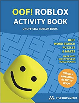 Oof Roblox Activity Book Unofficial Roblox Book Five Dots Media