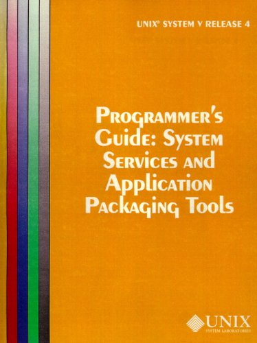 UNIX System V Release 4 Programmer's Guide System Service and Application Packaging Tools (AT&T UNIX System V, Release 4) by Prentice Hall