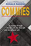 Commies: A Journey Through the Old Left, the New Left and the Leftover Left