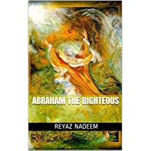 ABRAHAM THE RIGHTEOUS