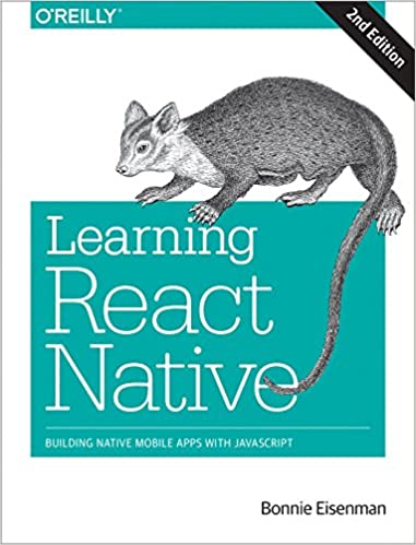Learning React Native: Building Native Mobile Apps with