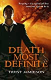 Front cover for the book Death Most Definite by Trent Jamieson