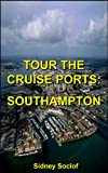 TOUR THE CRUISE PORTS: SOUTHAMPTON