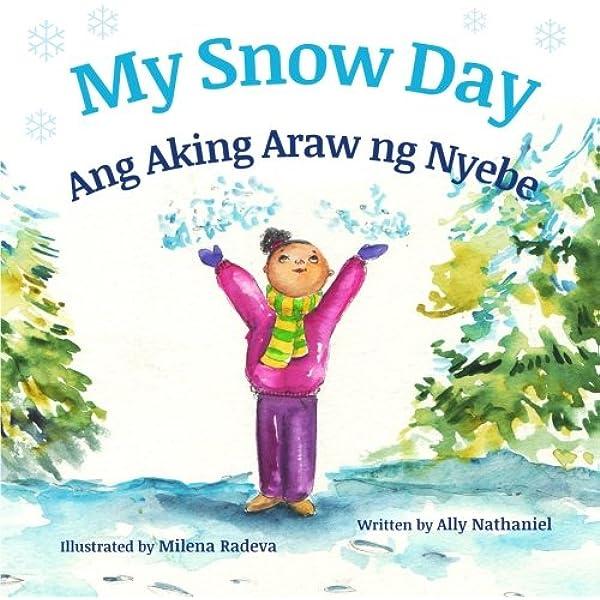 My Snow Day Ang Aking Snow Day Babl Children S Books In Tagalog And English Tagalog Edition Nathaniel Ally Radeva Milena 9781683040620 Amazon Com Books