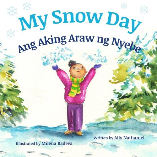 My Snow Day: Ang Aking Snow Day : Babl Children's Books in Tagalog and English (Tagalog Edition)