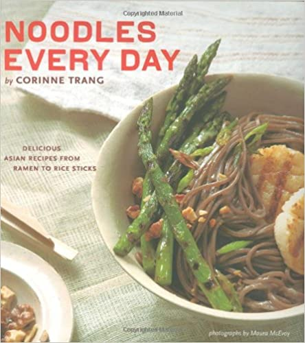 Book Noodles Every Day: Delicious Asian Recipes from Ramen to Rice Sticks