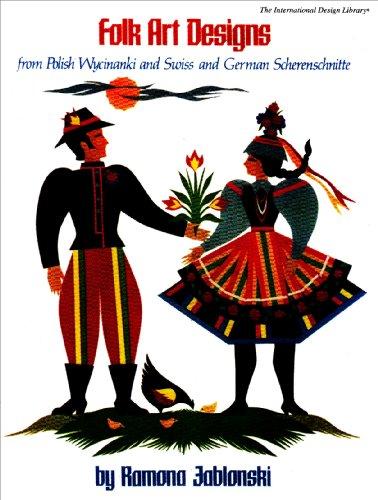 Folk Art Designs: From Polish Wycinanki and Swiss and German Scherenschnitte (International Design Library) (House German Art)