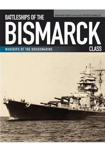 [Battleships of the Bismarck Class] [Author: Gerhard Koop] [January, 2014]