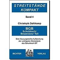 Streitstände Kompakt / Streitstände Kompakt - Band 4 - BGB Schuldrecht BT: Klausurgerechte Aufbreitung der wichtigsten Streitstände des Schuldrecht BT