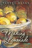 Making Lemonade, Phoebe Banks, 1492987700