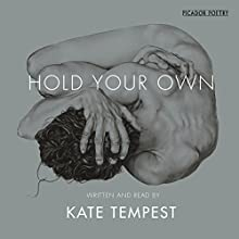 Hold Your Own Audiobook by Kate Tempest Narrated by Kate Tempest