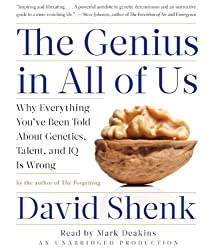 By David Shenk The Genius in All of Us: New Insights into Genetics, Talent, and IQ (Unabridged) [Audio CD]