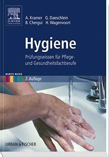 Hygiene: Prüfungswissen für Pflege- und Gesundheitsfachberufe (Bunte Reihe)