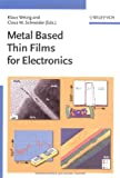 Metal Based Thin Films for Electronics, , 3527403655