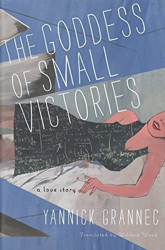 The Goddess of Small Victories by Grannec, Yannick (2014) Hardcover (Victory Goddess)