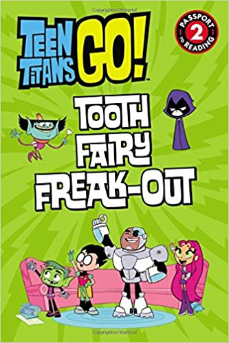 Book Teen Titans Go! (TM): Tooth Fairy Freak-Out (Passport to Reading Level 2)