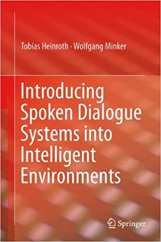 Rapidshare télécharger des ebooks Introducing Spoken Dialogue Systems into Intelligent Environments by Tobias Heinroth 1461453828 in French PDF