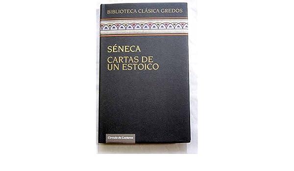 Cartas De Un Estoico: Amazon.es: Lucio Anneo Séneca: Libros