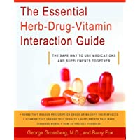 The Essential Herb-Drug-Vitamin Interaction Guide: The Safe Way to Use Medications...
